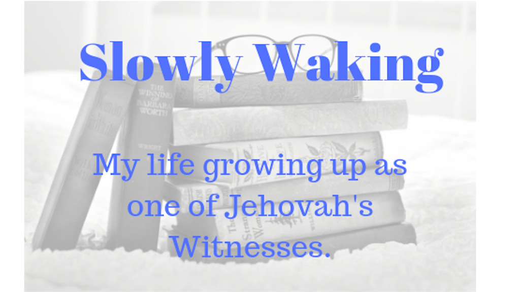 Slowly Waking - Leaving Jehovah's Witnesses by Jordan