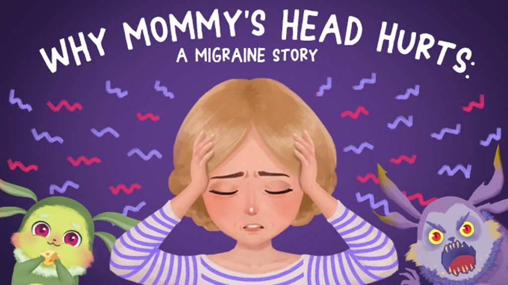 Why Mommy's Head Hurts: A Migraine Story project video thumbnail