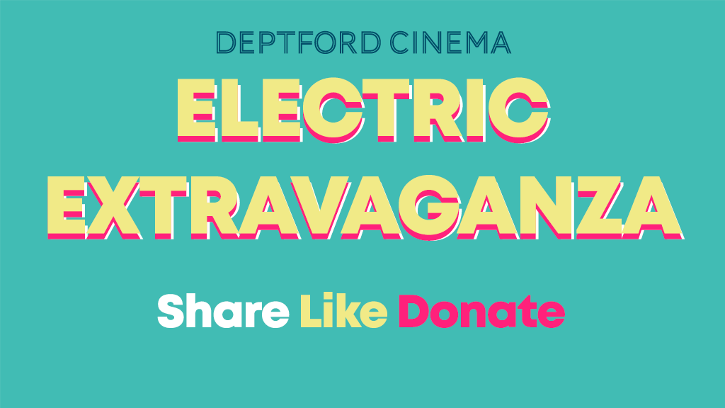 Deptford Cinema's Electric Extravaganza project video thumbnail