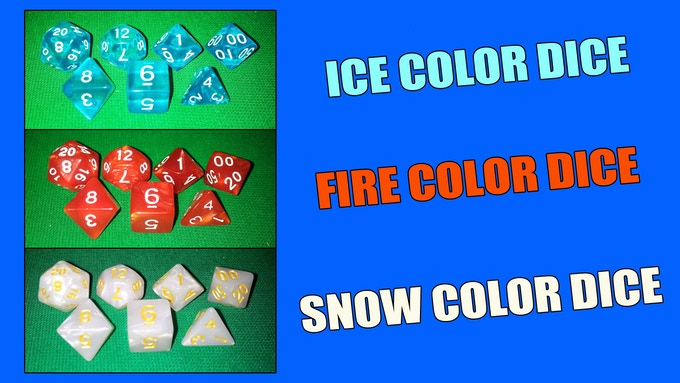 3 different set of dice (ICED ONE, FLAMING ROLL or SNOWING TIME!)