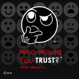 Who Would You TRUST?