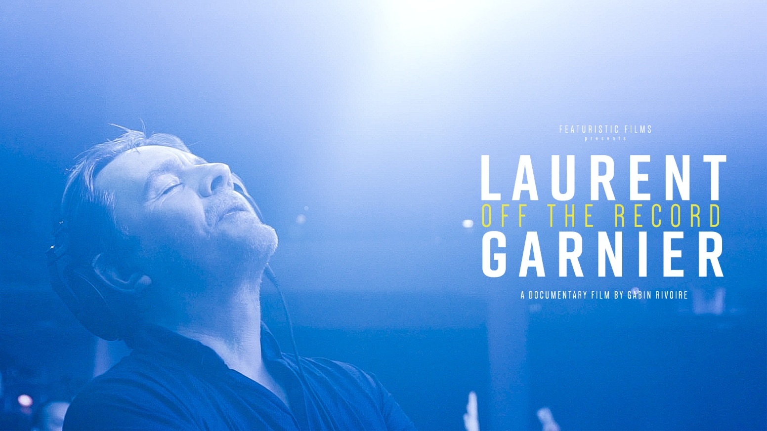 Laurent Garnier Off The Record By Featuristic Films