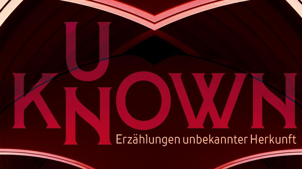 Project image for Unknown – Erzählungen unbekannter Herkunft