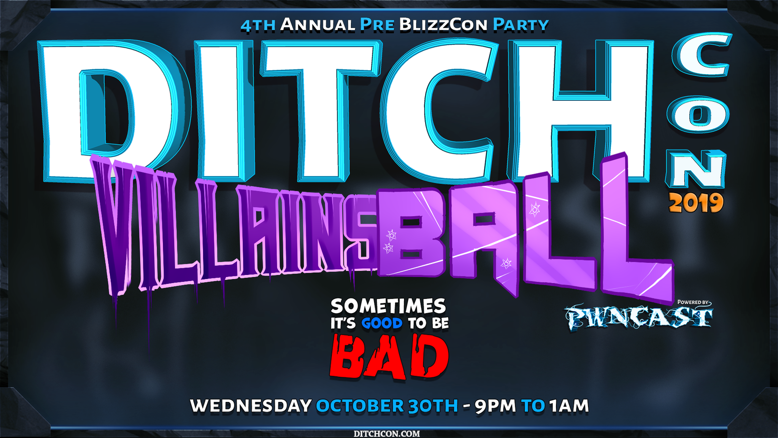 4th Annual Pre BlizzCon Party Powered by PWNCAST. DITCH-FREE zone. Join us for villains, drinks & dancing on October 30, 2019