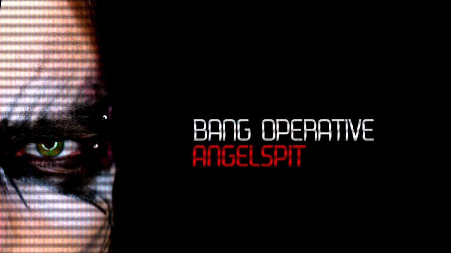 BANG OPERATIVE by ANGELSPIT — Kickstarter