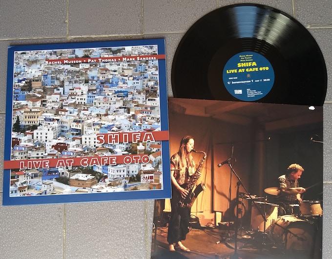 SHIFA (Rachel Musson, Pat Thomas, Mark Sanders) Live at Cafe Oto vinyl