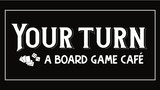 Your Turn: A Board Game Cafe thumbnail