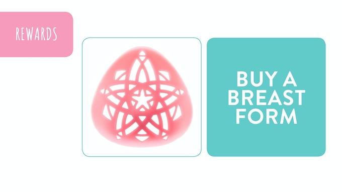 Reward - Buy A Breast Form: pledge £65