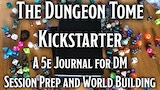The Dungeon Tome - A 5E DM Prep/World Building Journal thumbnail