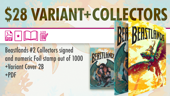 Everything at this tier and above comes with Collector's Beastlands #2 (numbered and signed)