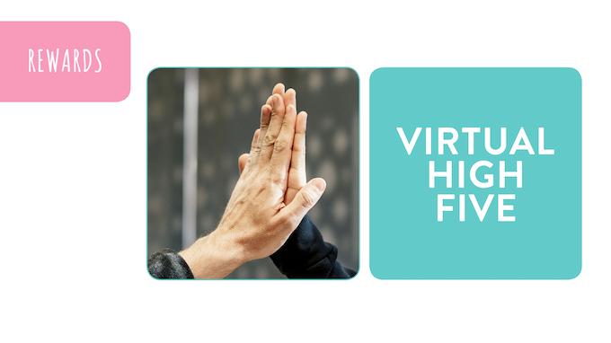Reward - Virtual High Five: pledge £5