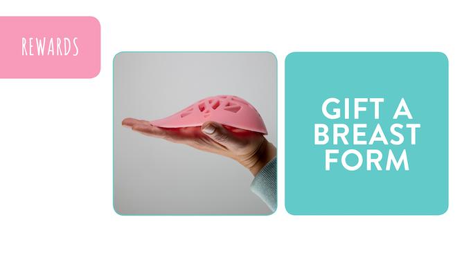 Reward - Gift A Breast Form: pledge £70