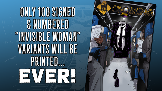 "Only 54 copies of the 100 Kickstarter Exclusive ""Invisible Woman"" Variant remain. Grab one before this campaign ends July 14! Only at the limited ROADRAILER and CLUB CAR reward tiers!"