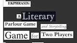 Ekphrasis: A parlour style storytelling game for two people thumbnail