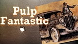 Pulp Fantastic (a setting book for Savage Worlds) thumbnail