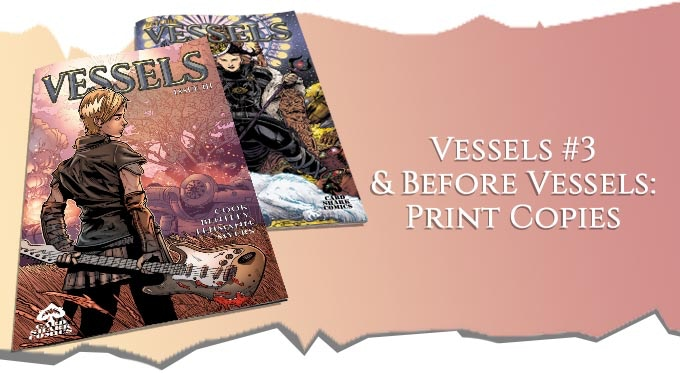 "£8 - The print edition of Vessels #3, which includes our new prequel short, ""Before Vessels: Marillon's Big Score."" (44-pages in total)"