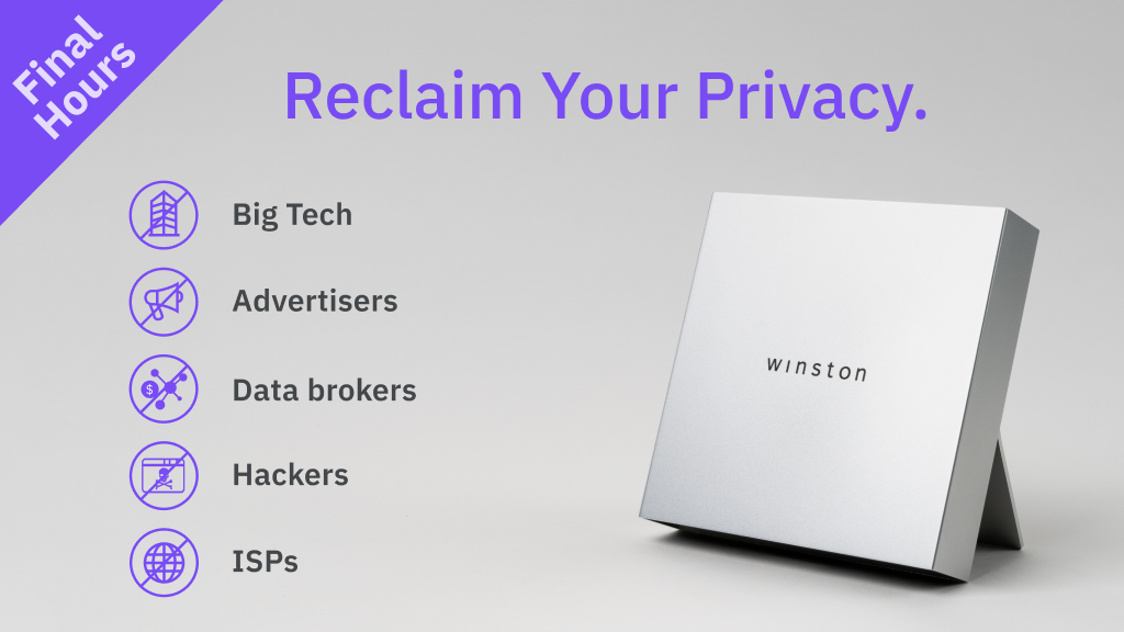 Winston encrypts your home network, preventing ANYONE from watching what you're doing