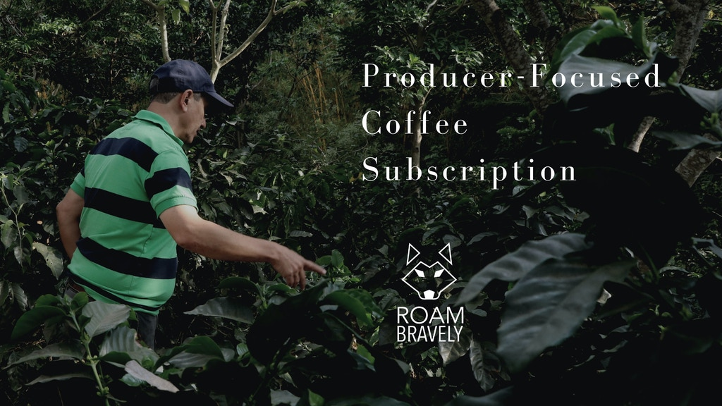 Roam Bravely: Farm to Cup Coffee Redefined project video thumbnail