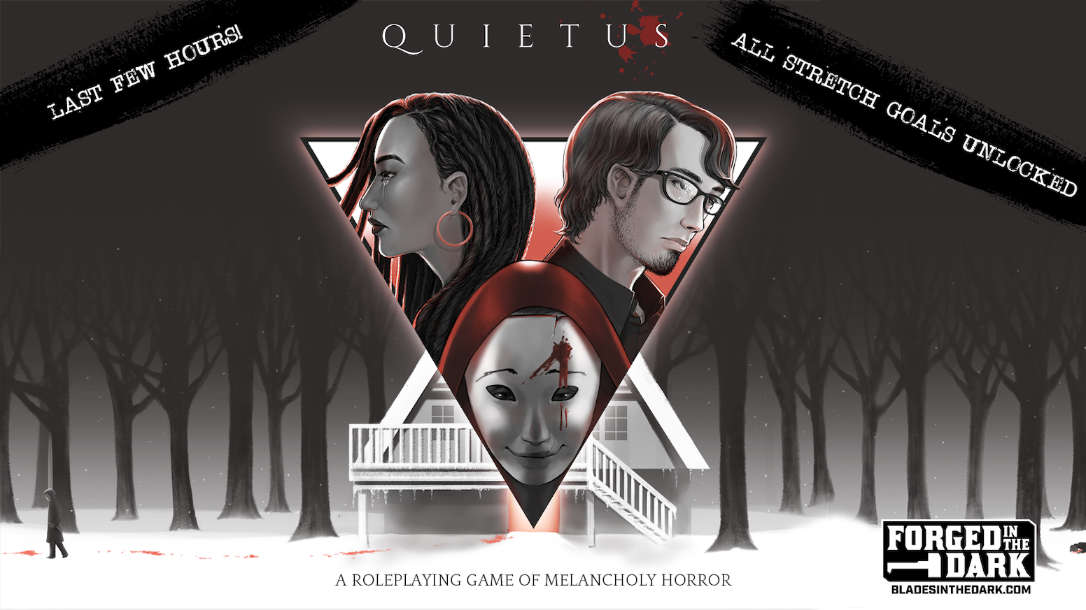 Quietus is a one-shot, no prep RPG of melancholy horror, inspired by tragic horror films like Oculus, The Strangers and Don't Look Now.