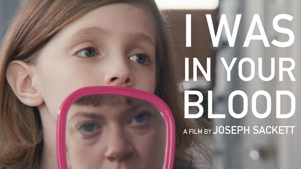 I Was In Your Blood: A Feature Film project video thumbnail