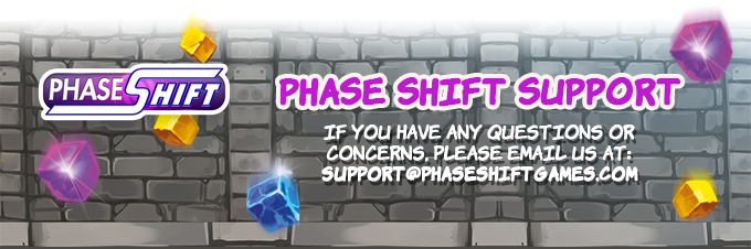 support@phaseshiftgames.com