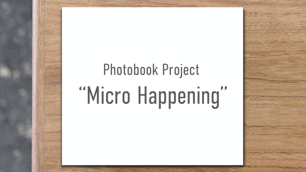 "Photobook Project - ""Micro Happening"" project video thumbnail"