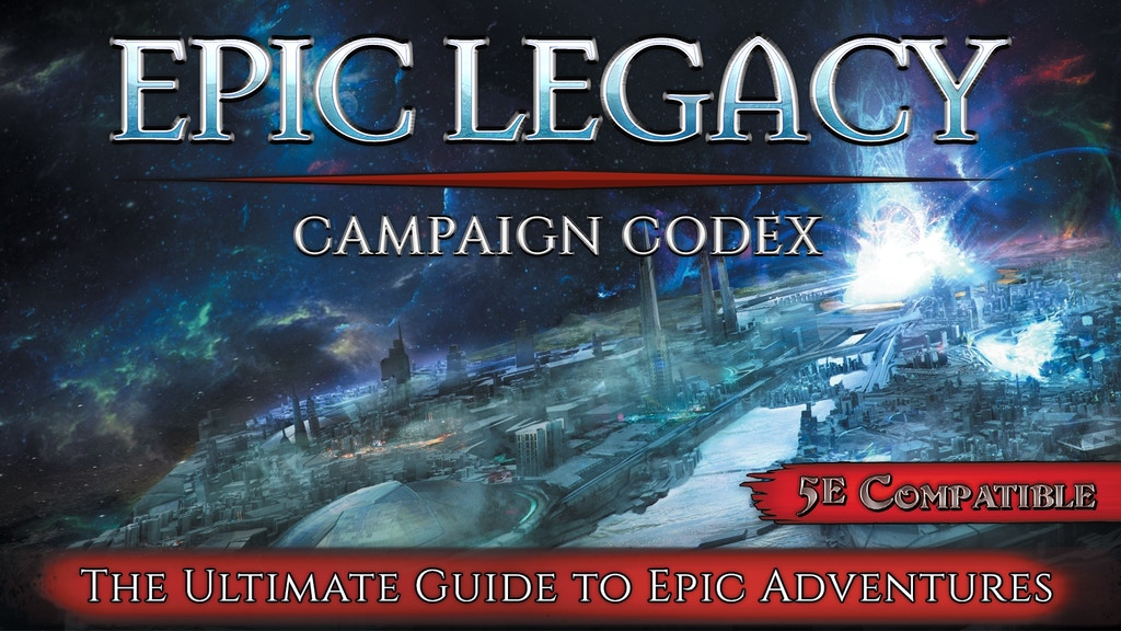 Epic Legacy Campaign Codex: 5th Edition Beyond 20th Level project video thumbnail
