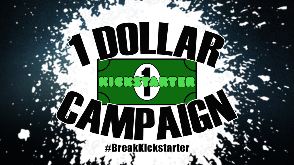 The 1 Dollar Campaign: Break Kickstarter project video thumbnail