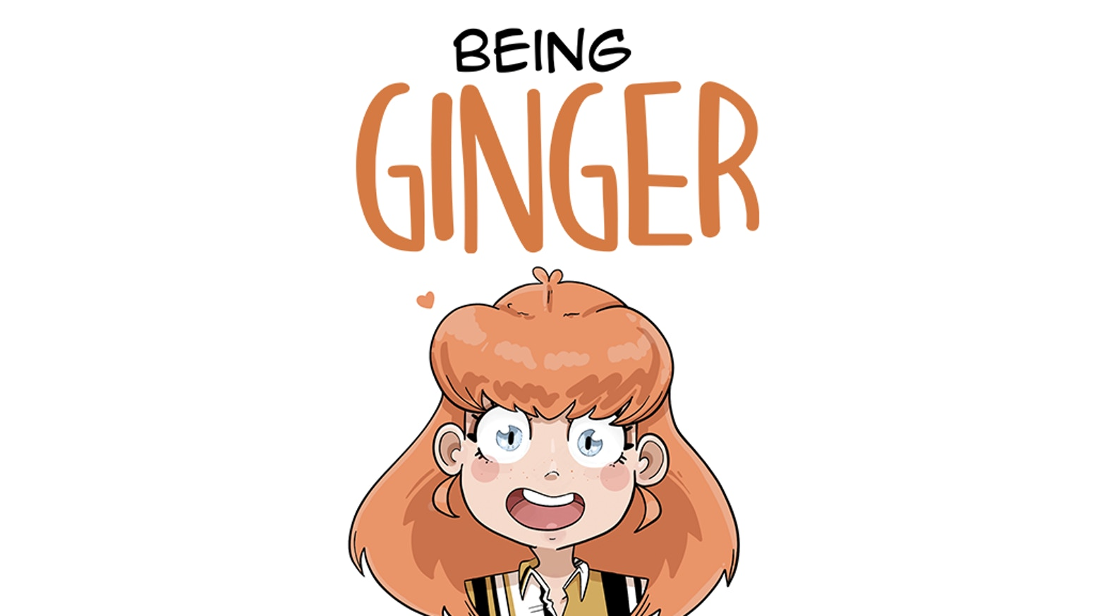 A biographic diary comic book about all the funny and bizarre things us gingers go through.