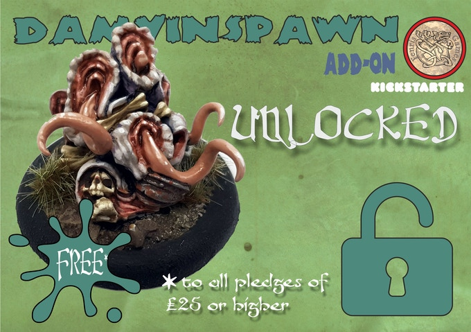 FREE to all Pledges of £25 or higher made *during* the campaign.