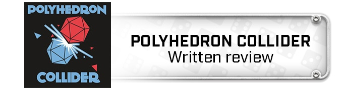 Click here for the written review from Polyhedron Collider