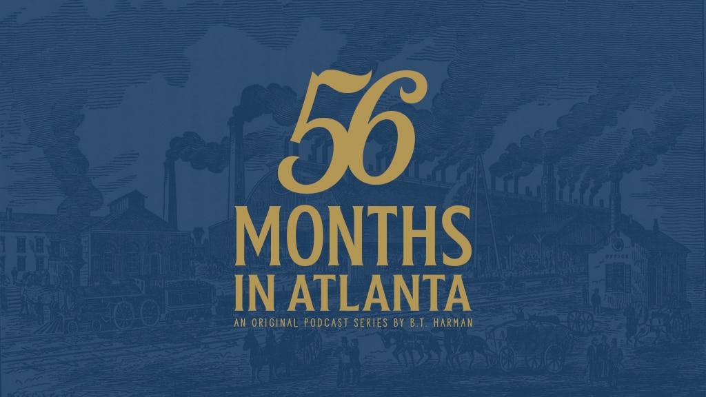 56 Months In Atlanta: A New Podcast Series by B.T. Harman project video thumbnail