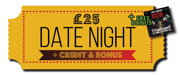 Pledge £25 or more Date Night + Credit