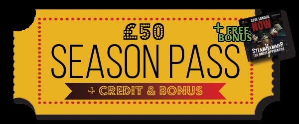 Pledge £50 or more Season Pass + Credit