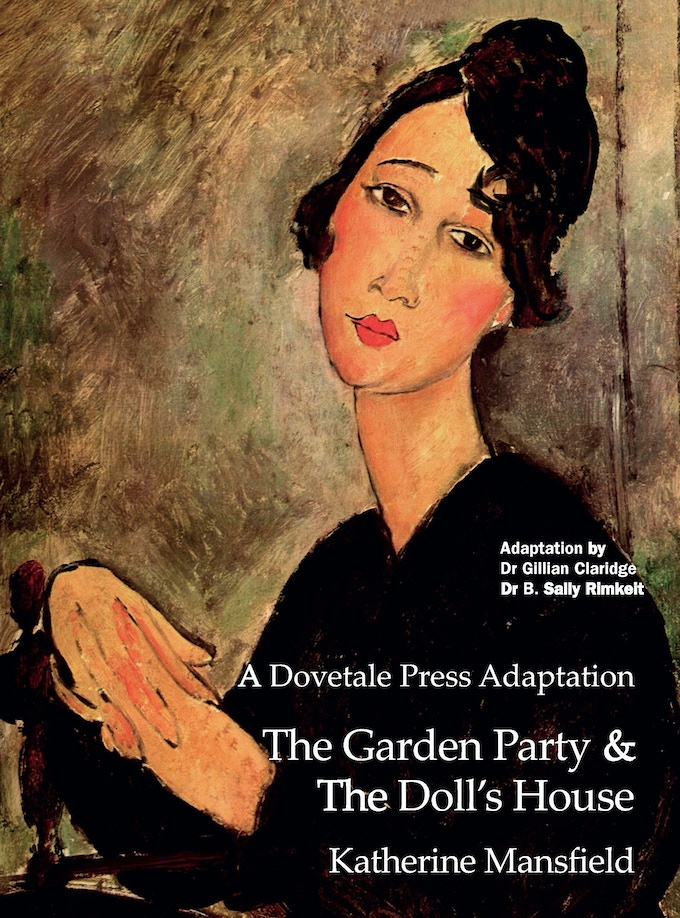 A Dovetale Press Adaptation The Garden party & The Doll's House Katherine Mansfield ISBN 978-0-473-37291-0