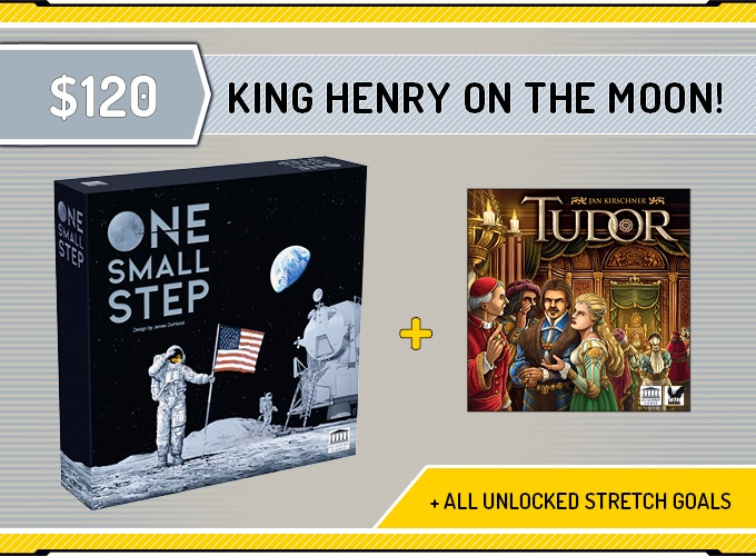 One Small Step + All unlocked Exclusive Stretch Goals + 'Tudor - In the Court of Henry VIII'. Click on the image for more information about Tudor.