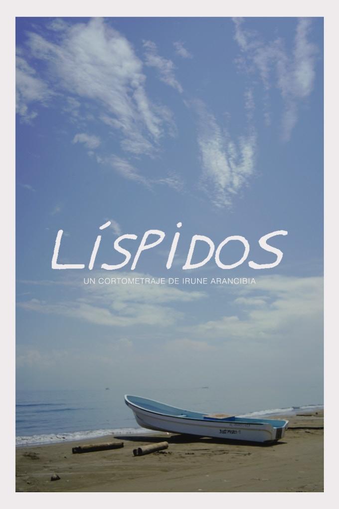 Líspidos: mi primer cortometraje. / Líspidos: my first shortfilm.