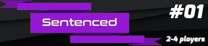 Game Mode 01: Sentenced