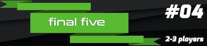 Game Mode 04: Final Five
