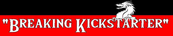 Breaking Kickstarter