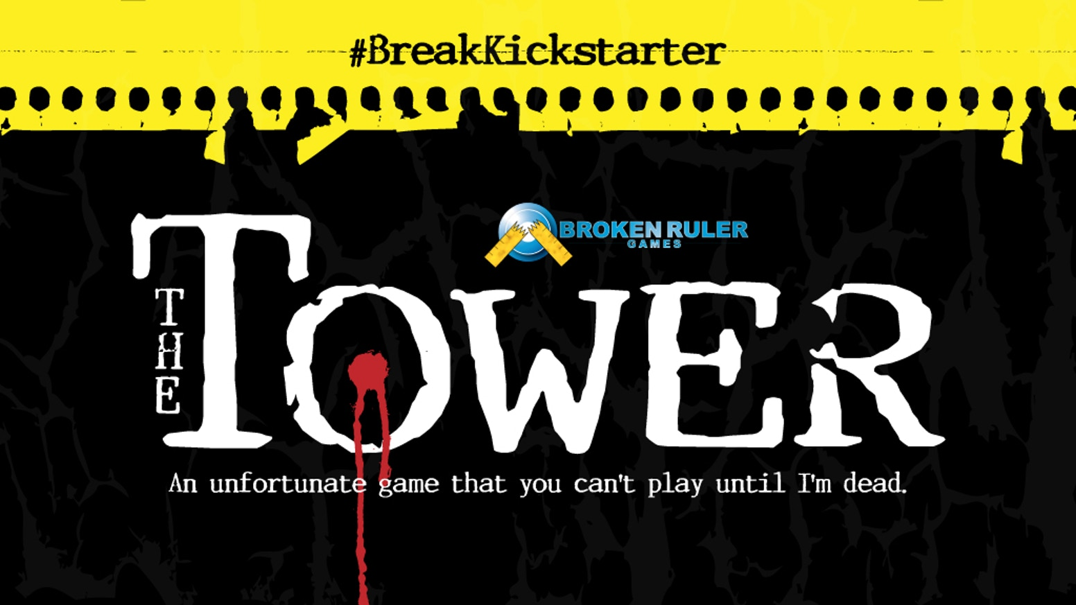 A tabletop roleplaying game for #BreakKickstarter where you don't get to play the game until the creator is dead.