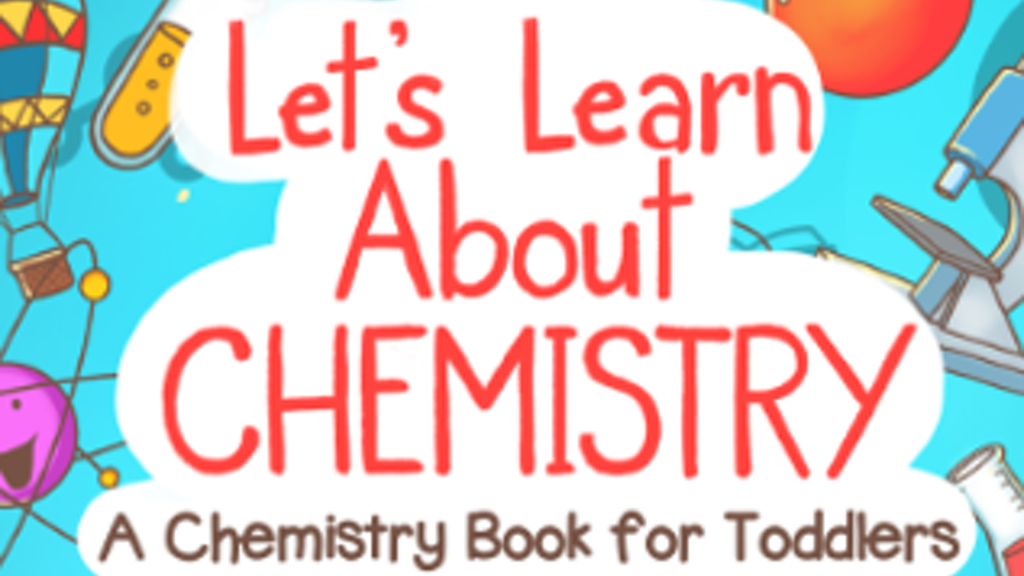 Let's Learn About Chemistry: A Chemistry Book for Toddlers project video thumbnail