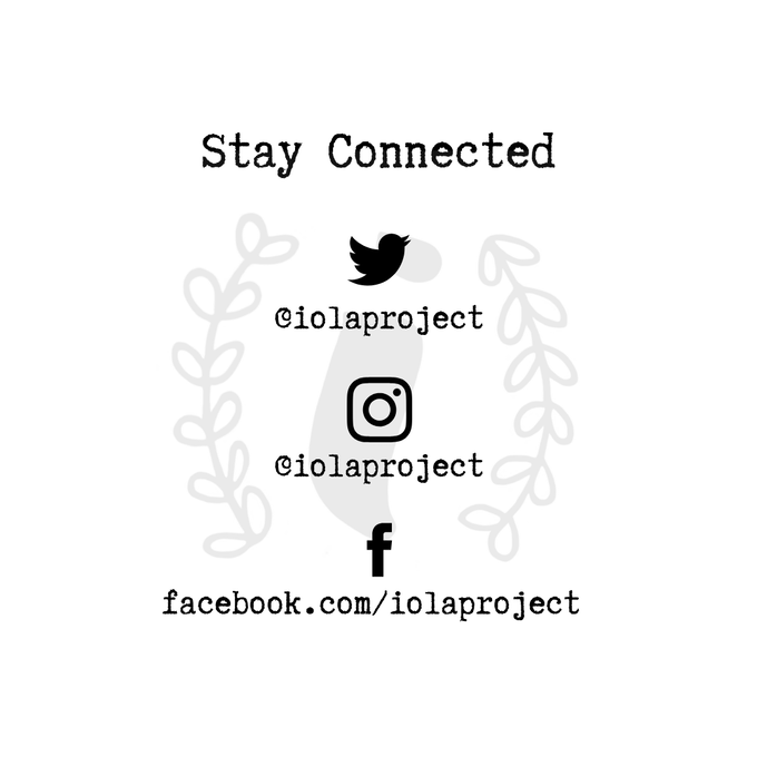 Stay Connected to the Iola Project (@iolaproject on Twitter, Instagram and Facebook)