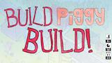 Build, Piggy, Build! thumbnail
