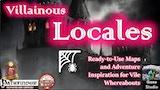 Villainous Locales: Vile Scenario Maps for Any Fantasy RPG thumbnail