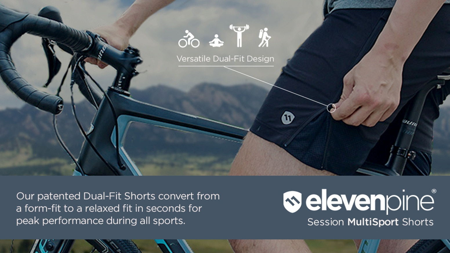 Shorts convert from form-fit to relaxed for cycling, intense workouts, outdoor activities and even daily wear!