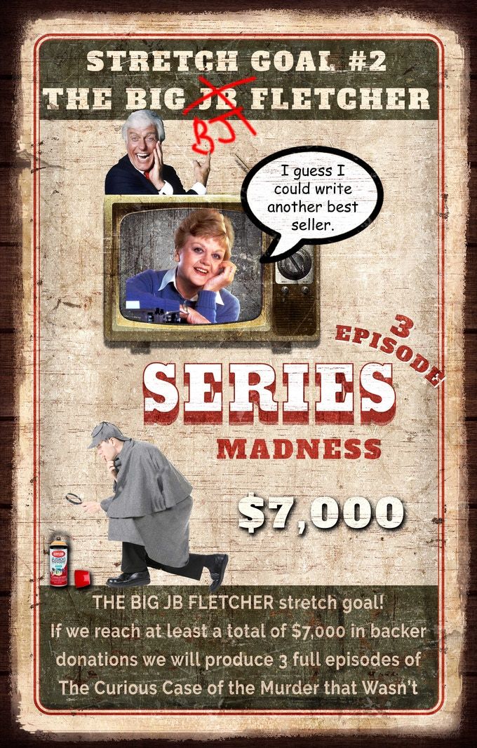 Stretch Goal #2: The Big JB Fletcher