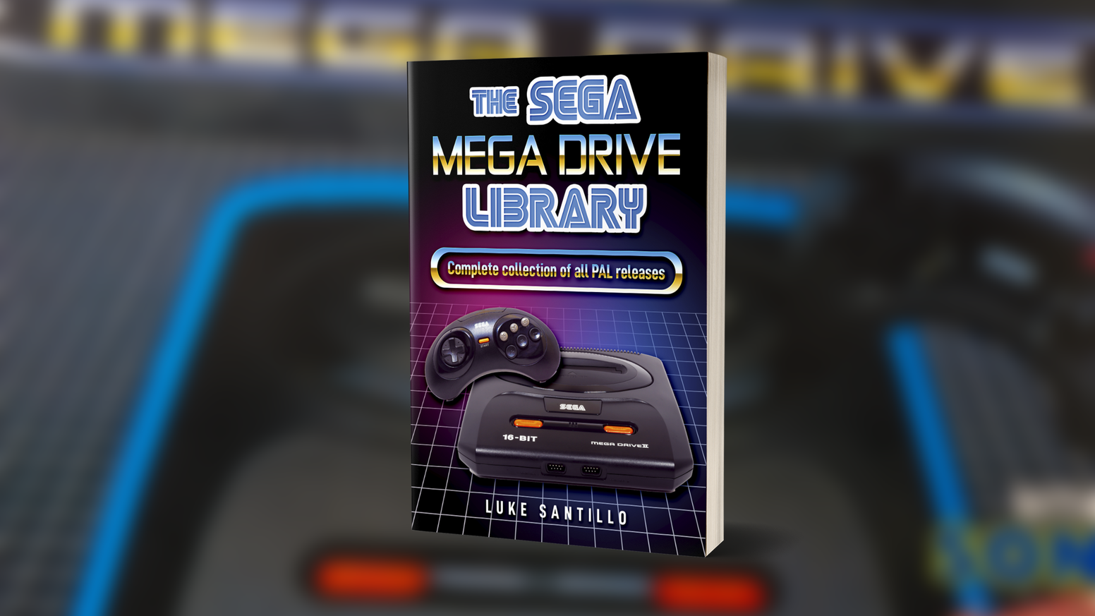 The Sega MEGA DRIVE Library - One Book, All PAL Releases by Luke