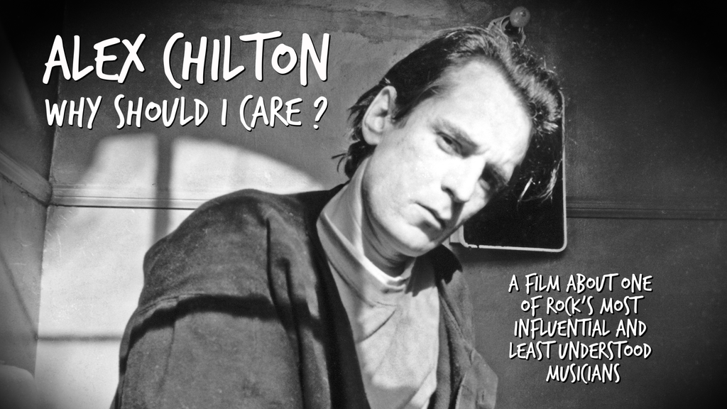 Alex Chilton: Why Should I Care? project video thumbnail