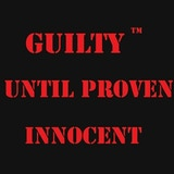 Guilty Until Proven Innocent LLC
